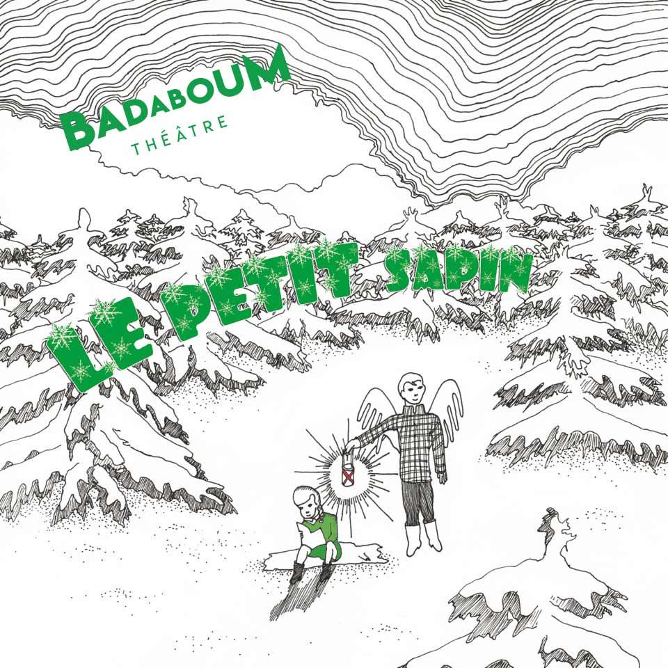 Affiche Le Petit Sapin Spectacle enfant Badaboum theatre